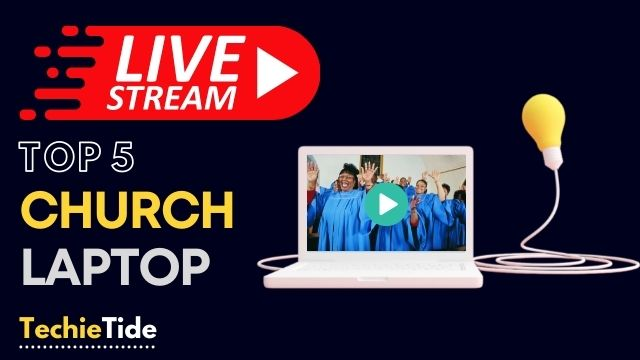 Best Laptop For Live Streaming Church service