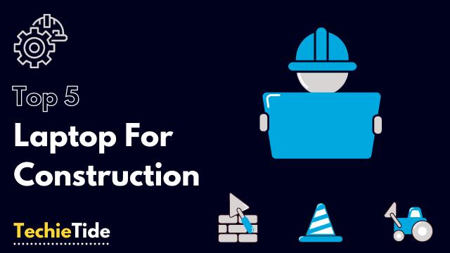 laptop for construction management
