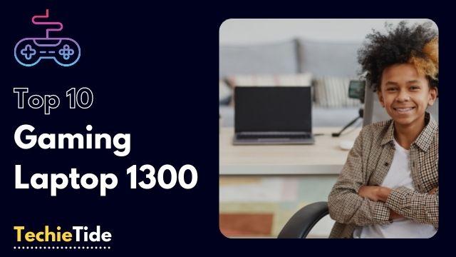 gaming laptop under 1300